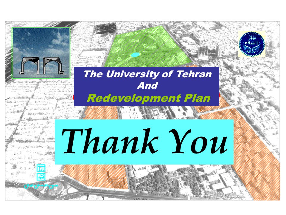 Tehran University Redeveloped Campus Main Entrance Preserving the historical buildings Easing the traffic problems in the vicinity areas Preserving the cultural complexes After the full Implementation of the plan Upgrading the quality of education to the acceptable standards Increasing the green space in the surrounding areas Improving the environment through the landscape development Redeveloping a unique cultural center in the vicinity area