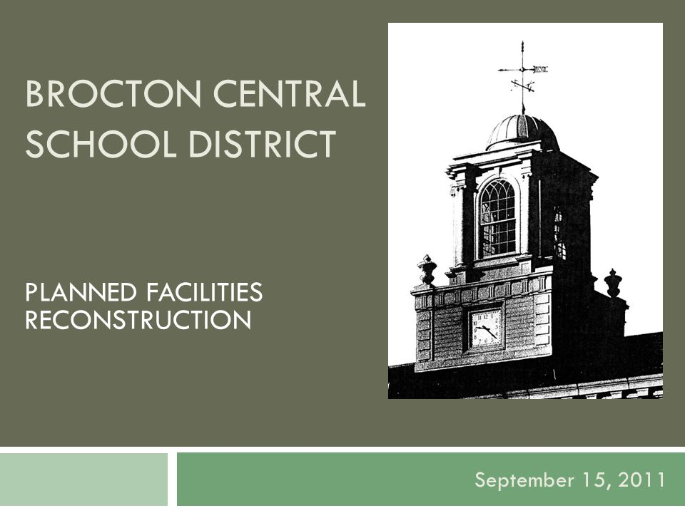 BROCTON CENTRAL SCHOOL DISTRICT PLANNED FACILITIES RECONSTRUCTION September 15, 2011