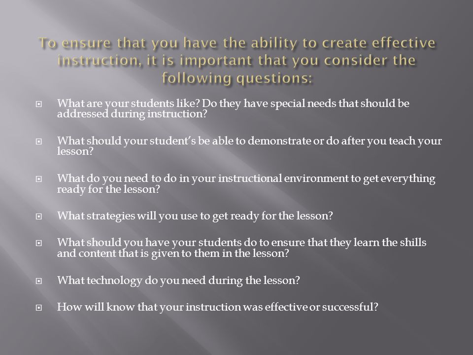 After answering, reflecting, and critically thinking about those questions, an instructor should have a certain framework or process that should help them create effective instruction.