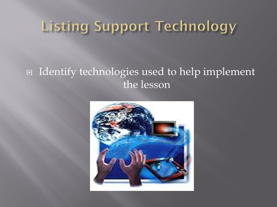 Identify technologies used to help implement the lesson