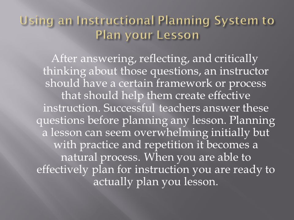 There are three phases that help you design you lesson.