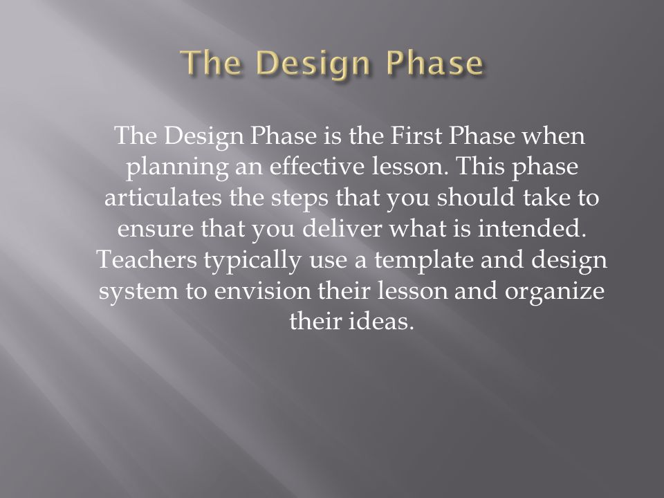 The Plan Phase is the Second Phase when planning a lesson.