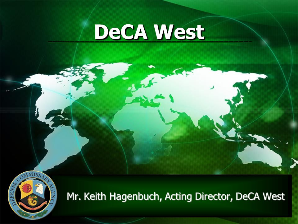 10 DeCA West Mr. Keith Hagenbuch, Acting Director, DeCA West Mr. Keith Hagenbuch, Acting Director, DeCA West