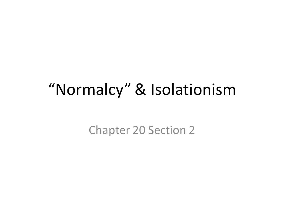 I A Return to Normalcy 1920 election won by Warren G.