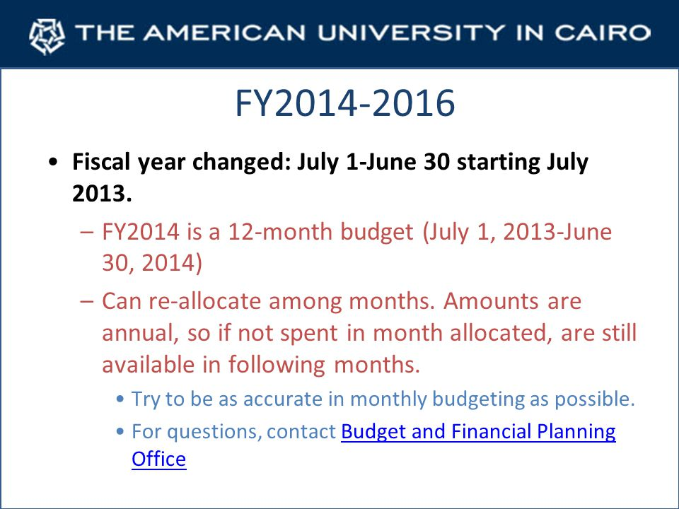 FY2014-2016 Fiscal year changed: July 1-June 30 starting July 2013.