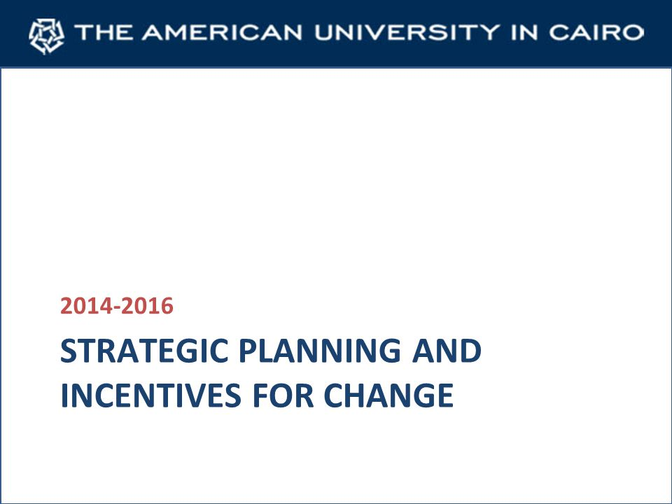 STRATEGIC PLANNING AND INCENTIVES FOR CHANGE 2014-2016