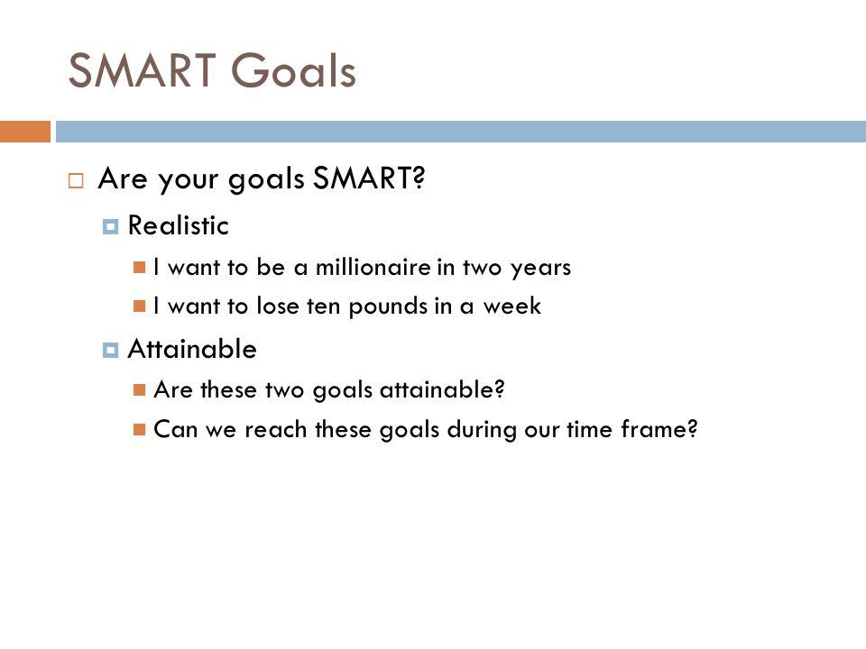 SMART Goals Are your goals SMART.