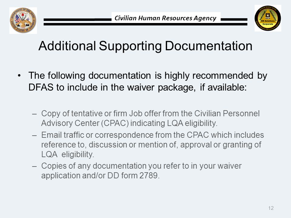 Civilian Human Resources Agency Additional Supporting Documentation The following documentation is highly recommended by DFAS to include in the waiver