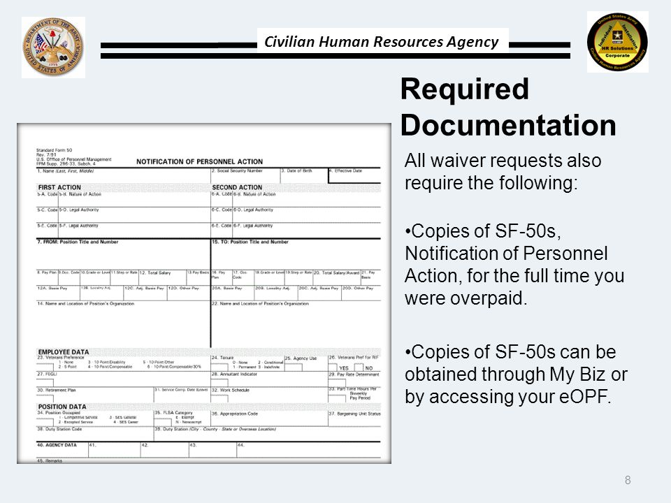 Civilian Human Resources Agency Required Documentation All waiver requests also require the following: Copies of SF-50s, Notification of Personnel Act