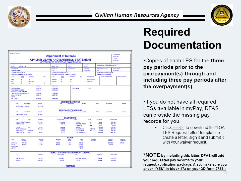Civilian Human Resources Agency Required Documentation Copies of each LES for the three pay periods prior to the overpayment(s) through and including