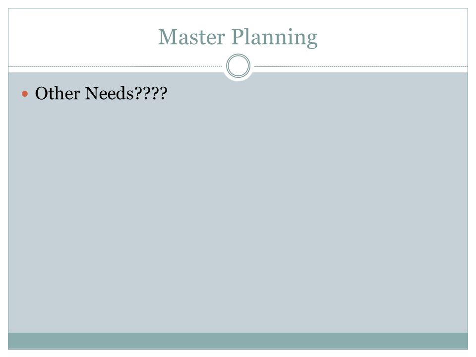 Master Planning Other Needs