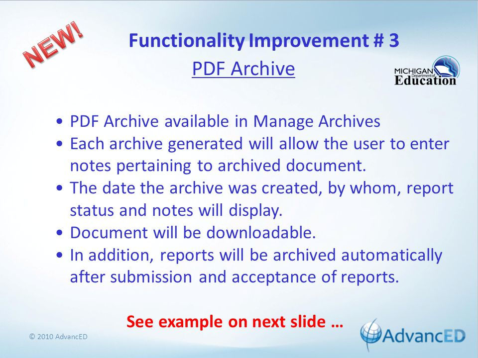 © 2010 AdvancED PDF Archive PDF Archive available in Manage Archives Each archive generated will allow the user to enter notes pertaining to archived document.
