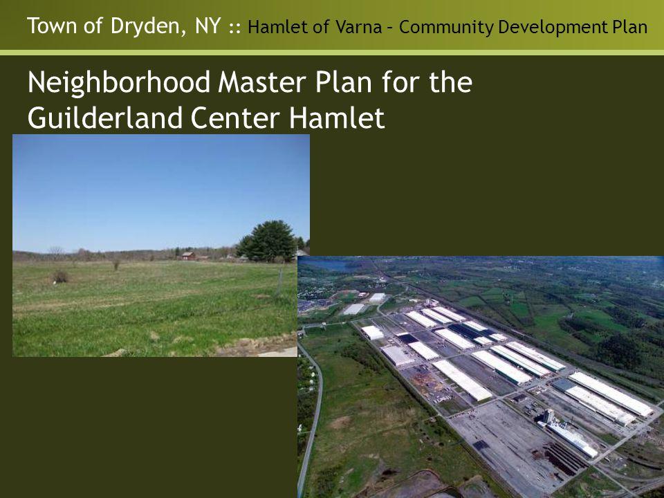 Town of Dryden, NY :: Hamlet of Varna – Community Development Plan Neighborhood Master Plan for the Guilderland Center Hamlet