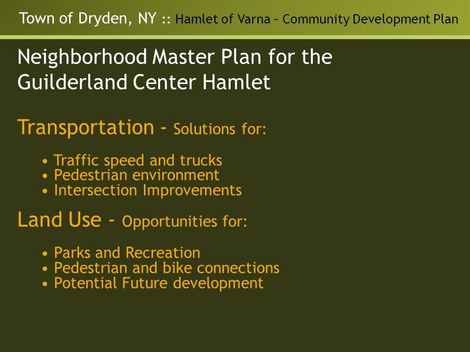 Neighborhood Master Plan for the Guilderland Center Hamlet Transportation - Solutions for: Traffic speed and trucks Pedestrian environment Intersectio