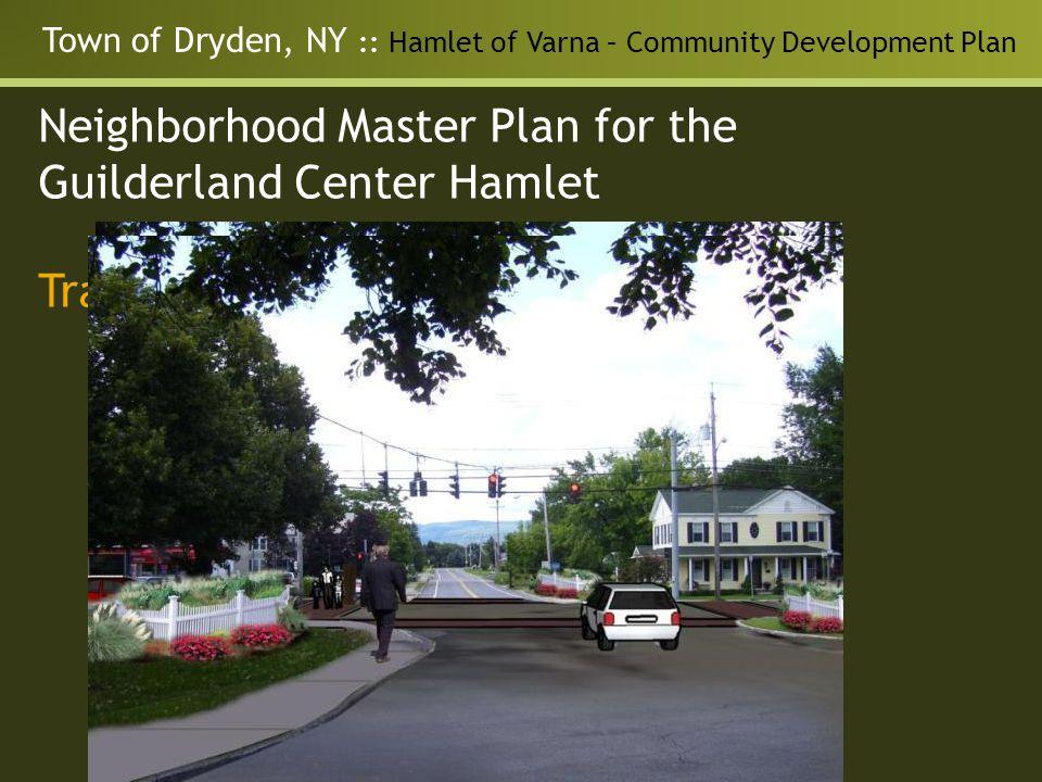 Town of Dryden, NY :: Hamlet of Varna – Community Development Plan Neighborhood Master Plan for the Guilderland Center Hamlet Transportation - Solutio