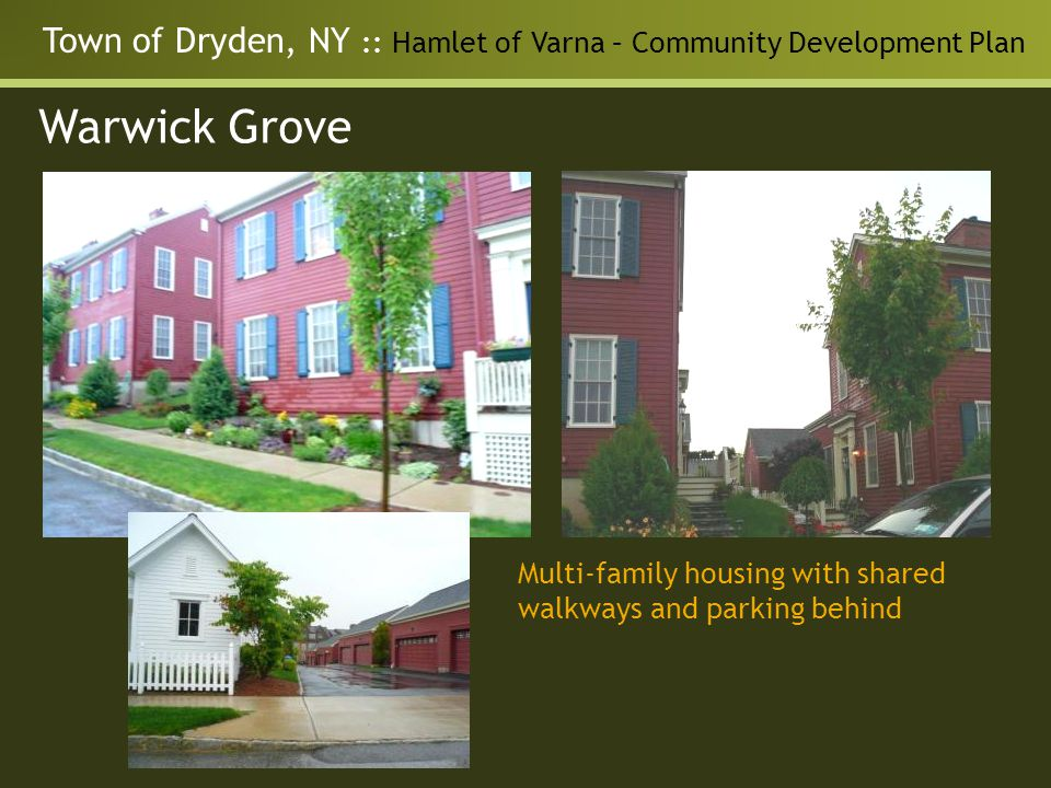 Town of Dryden, NY :: Hamlet of Varna – Community Development Plan Warwick Grove Multi-family housing with shared walkways and parking behind