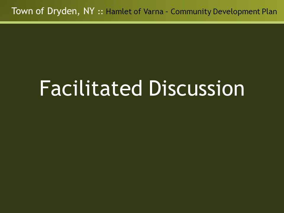 Town of Dryden, NY :: Hamlet of Varna – Community Development Plan Facilitated Discussion