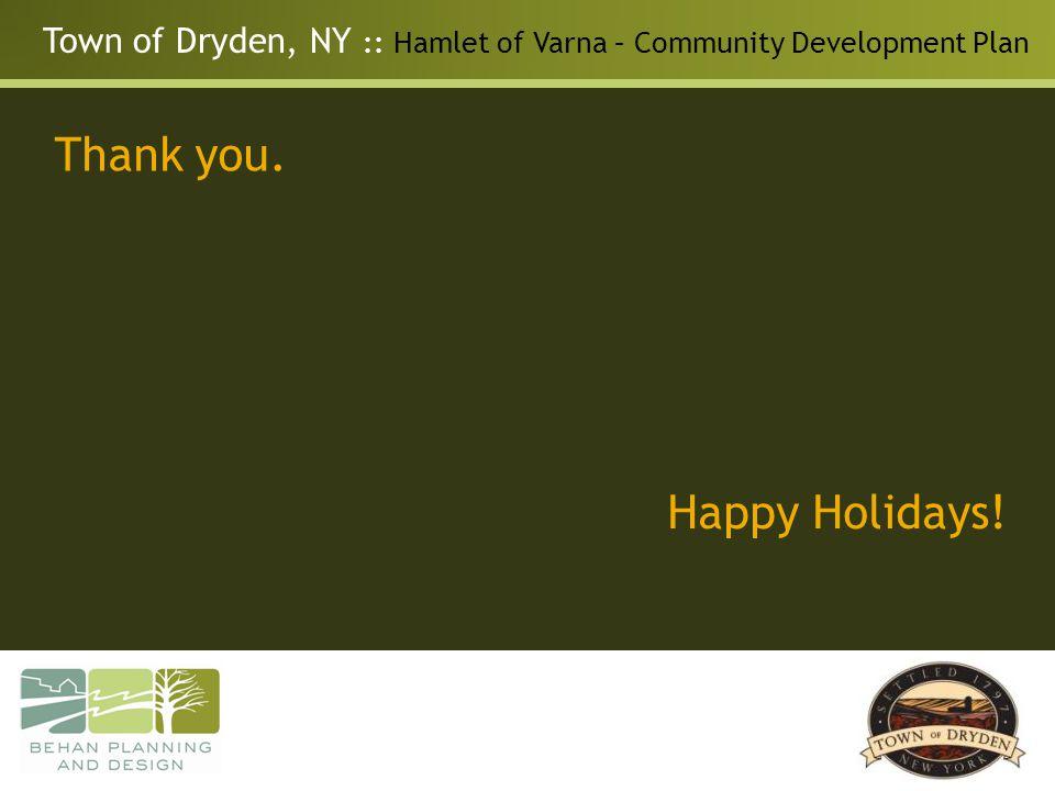 Town of Dryden, NY :: Hamlet of Varna – Community Development Plan Thank you. Happy Holidays!