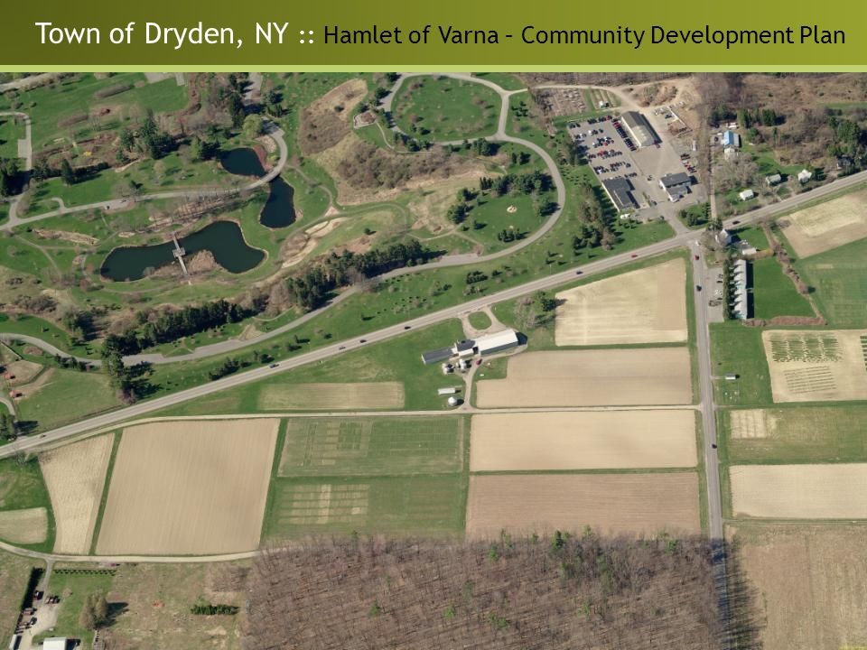 Town of Dryden, NY :: Hamlet of Varna – Community Development Plan Project Background and Purpose