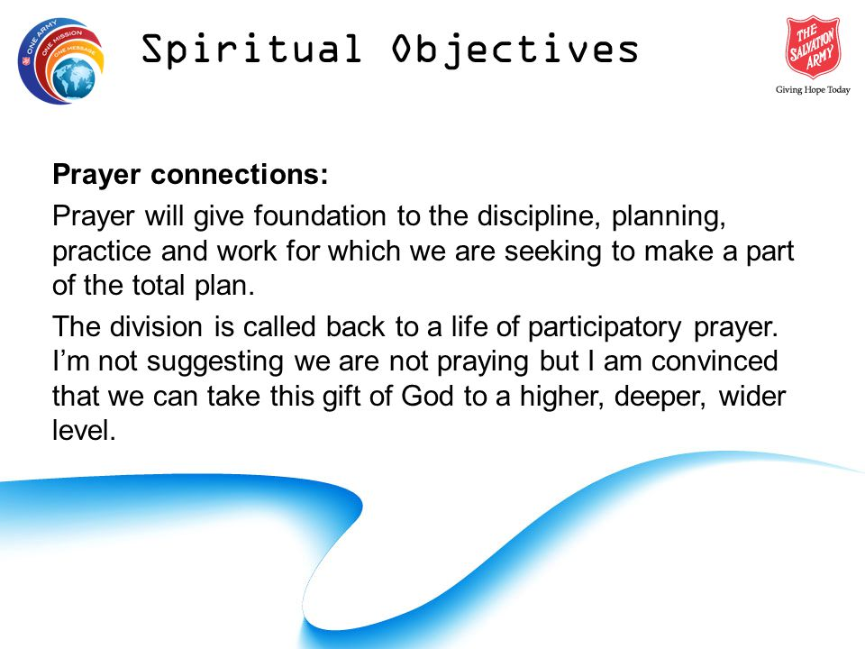 Prayer connections: Prayer will give foundation to the discipline, planning, practice and work for which we are seeking to make a part of the total plan.