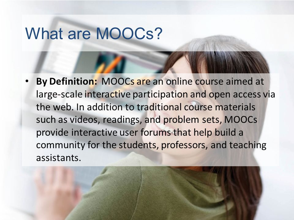 What are MOOCs.