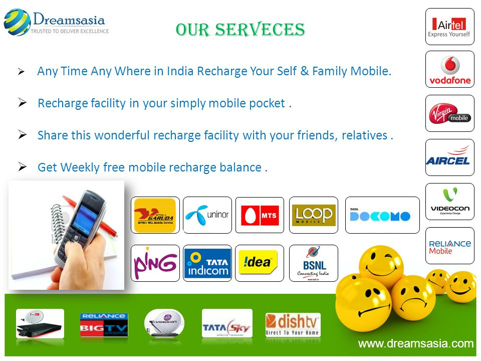 Any Time Any Where in India Recharge Your Self & Family Mobile.
