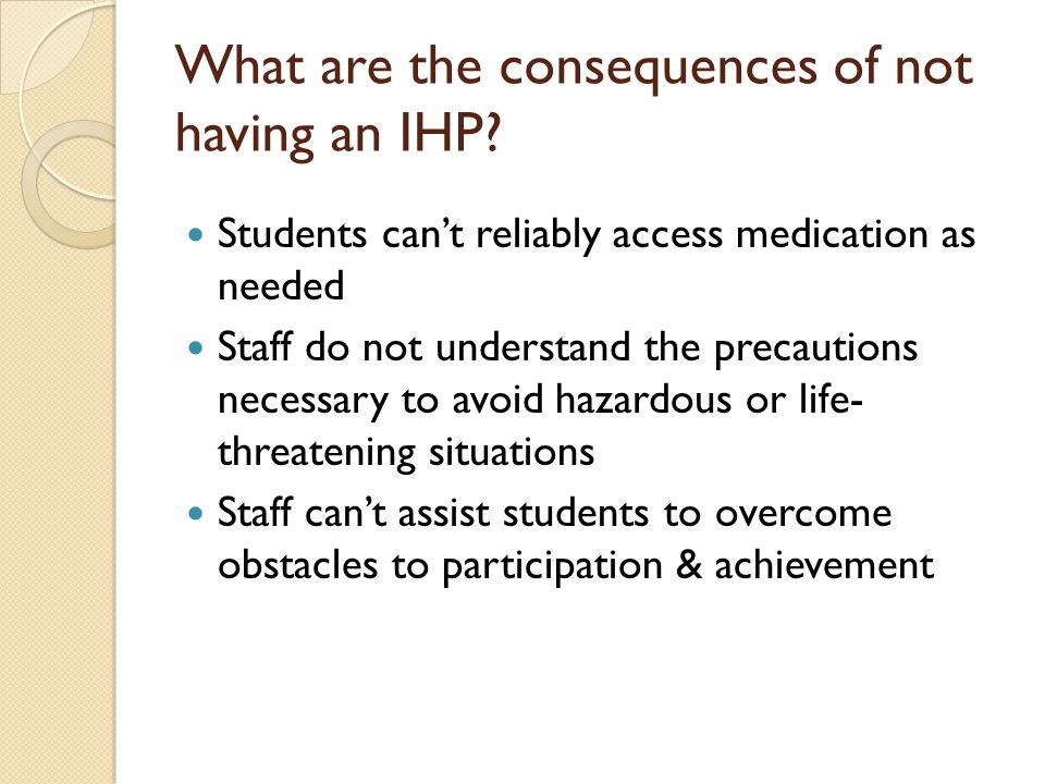 What are the consequences of not having an IHP.