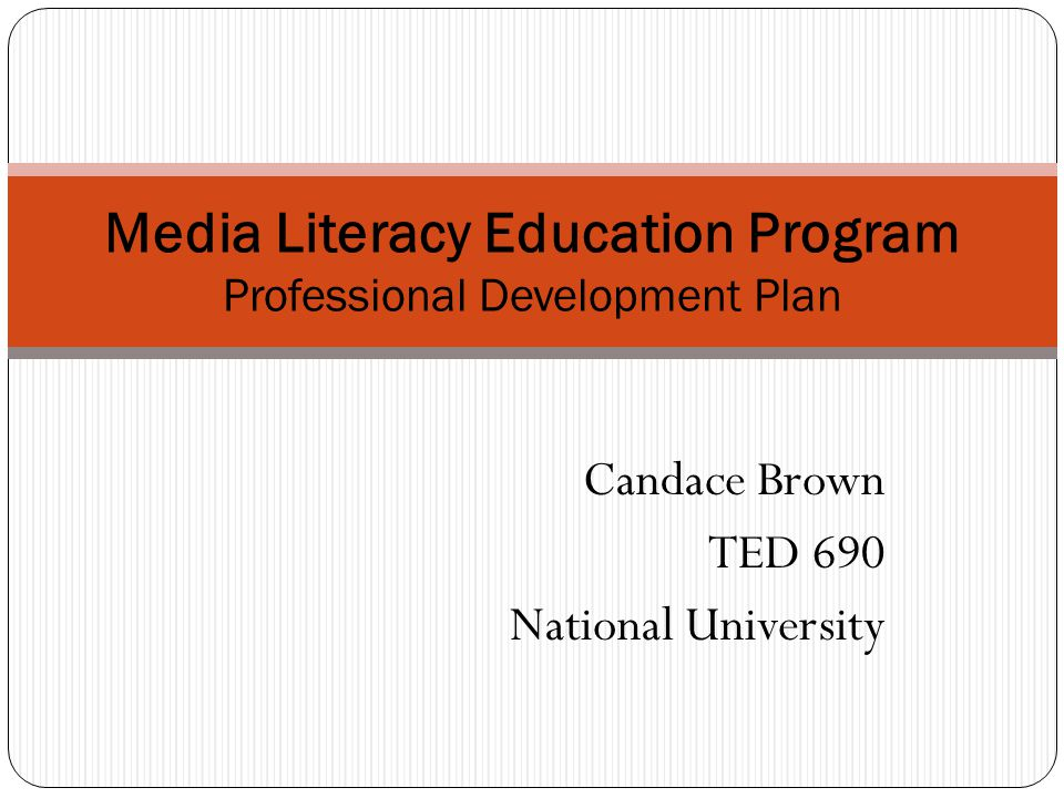 Professional Development Goal Based on my past teaching experiences, including two years of interning at King Chavez Preparatory Academy, my goal addresses the need for ongoing professional development in the area of media literacy.