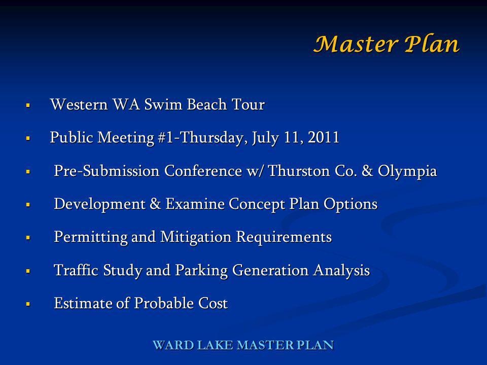 WARD LAKE MASTER PLAN Western WA Swim Beach Tour Western WA Swim Beach Tour Public Meeting #1-Thursday, July 11, 2011 Public Meeting #1-Thursday, July 11, 2011 Pre-Submission Conference w/ Thurston Co.