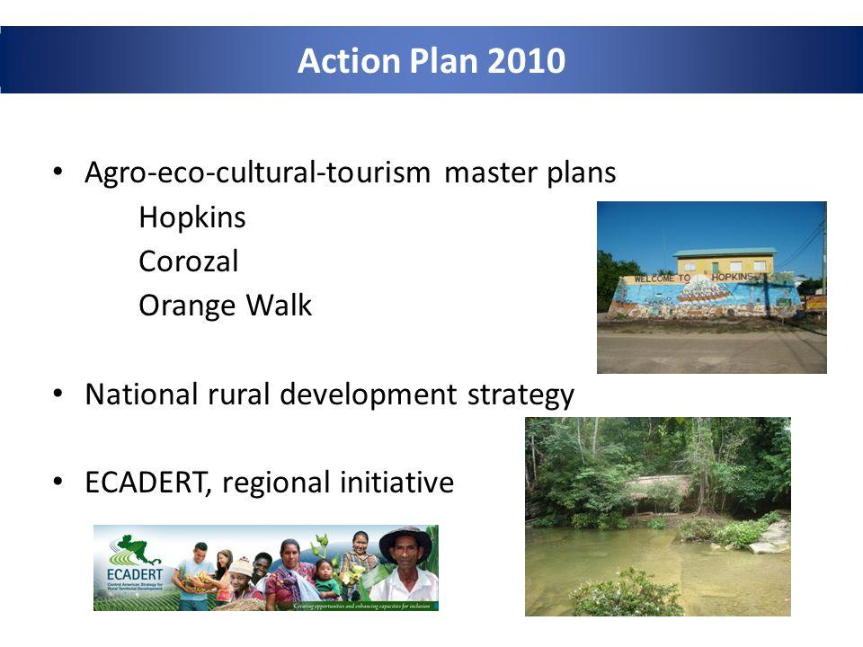 Agro-eco-cultural-tourism master plans Hopkins Corozal Orange Walk National rural development strategy ECADERT, regional initiative Action Plan 2010