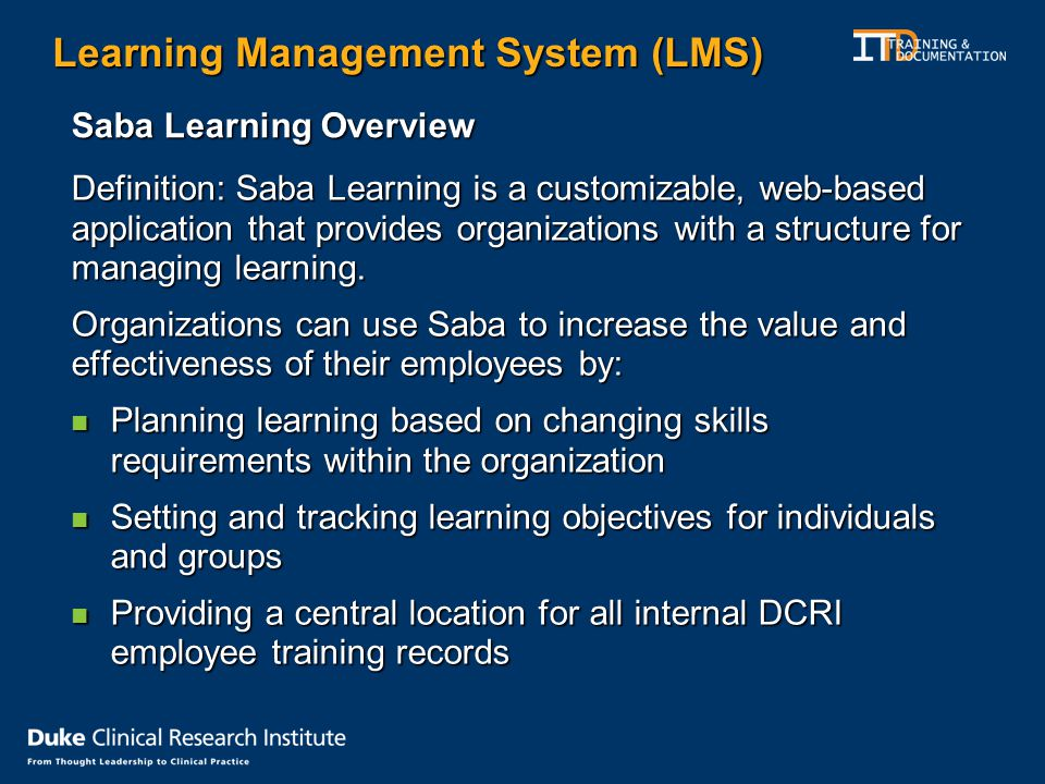 Learning Management System (LMS) Saba Learning Overview Definition: Saba Learning is a customizable, web-based application that provides organizations