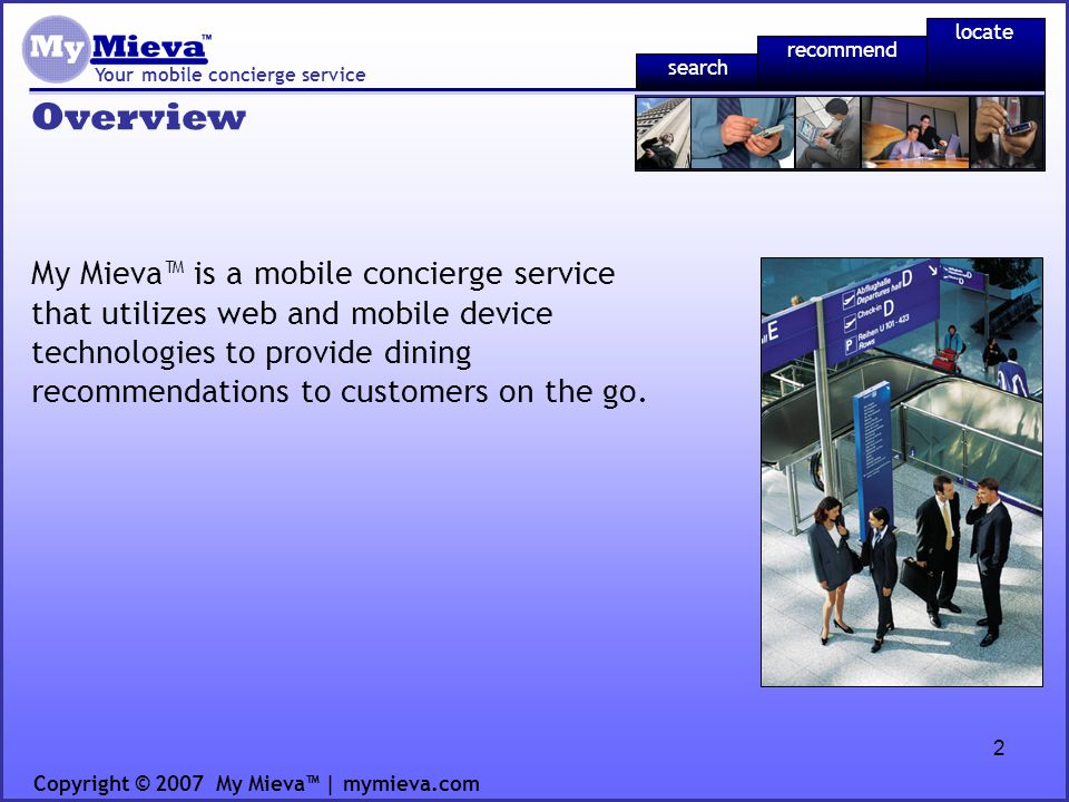 3 Your mobile concierge service Copyright © 2007 My Mieva | mymieva.com recommend locate search Opportunity Mobile Offices Mobile Devices Online and Mobile Technologies