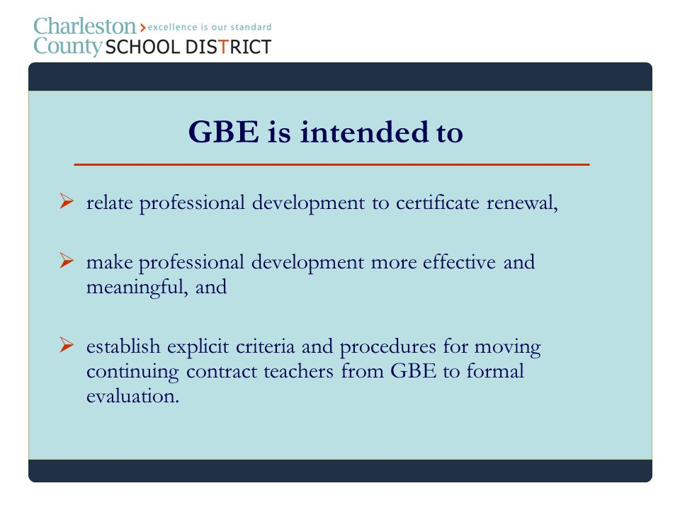 relate professional development to certificate renewal, make professional development more effective and meaningful, and establish explicit criteria a