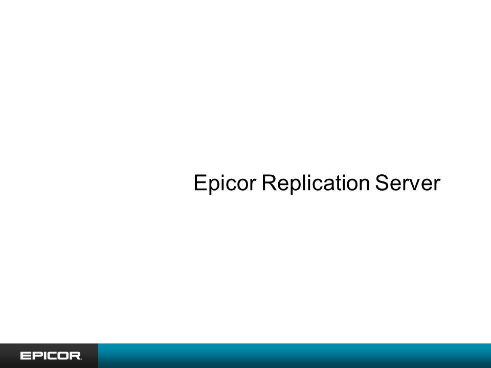Epicor Replication Server