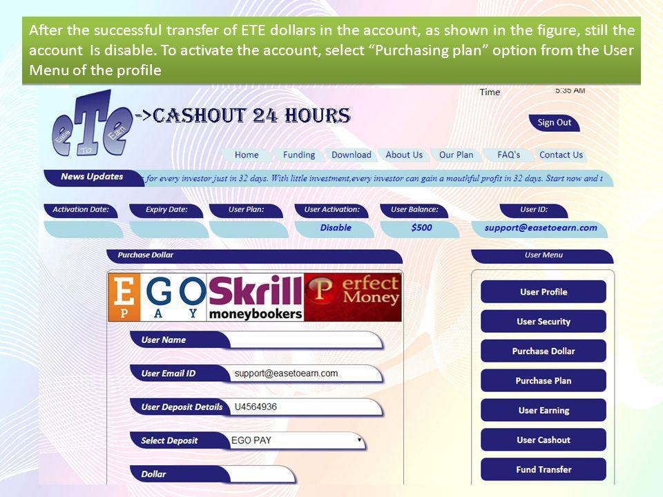 After the successful transfer of ETE dollars in the account, as shown in the figure, still the account Is disable.