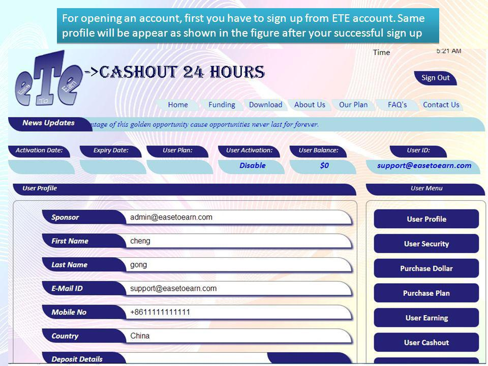 For opening an account, first you have to sign up from ETE account.