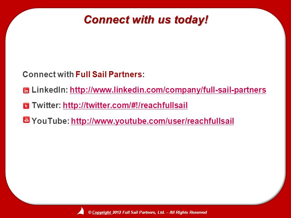 Connect with Full Sail Partners: LinkedIn: http://www.linkedin.com/company/full-sail-partnershttp://www.linkedin.com/company/full-sail-partners Twitter: http://twitter.com/#!/reachfullsailhttp://twitter.com/#!/reachfullsail YouTube: http://www.youtube.com/user/reachfullsailhttp://www.youtube.com/user/reachfullsail Connect with us today!