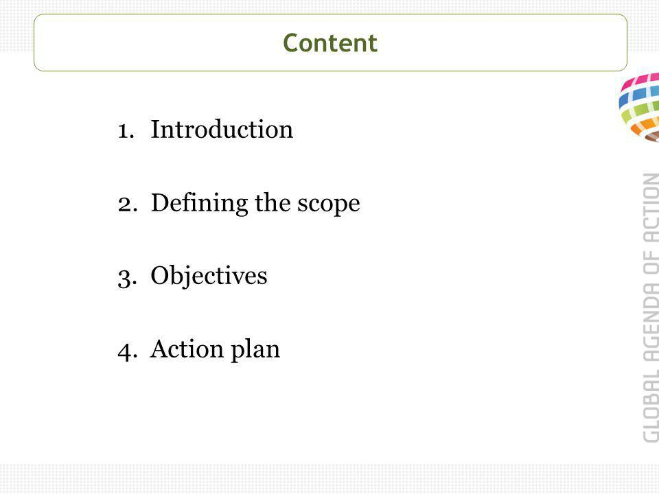 Content 1.Introduction 2.Defining the scope 3.Objectives 4.Action plan