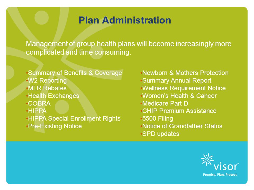 Plan Administration Management of group health plans will become increasingly more complicated and time consuming.