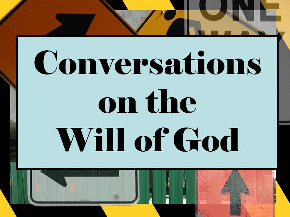 Conversations on the Will of God