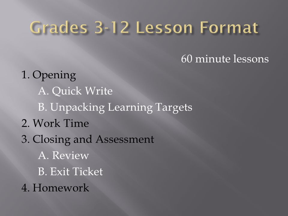 60 minute lessons 1. Opening A. Quick Write B. Unpacking Learning Targets 2.