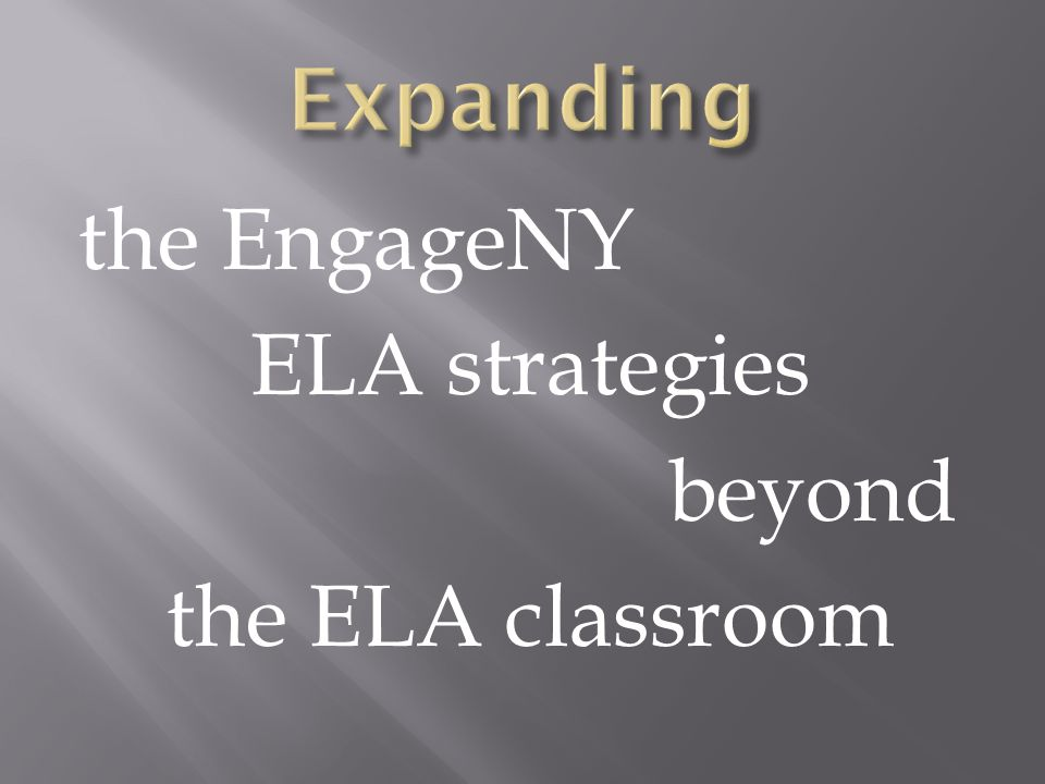 the EngageNY ELA strategies beyond the ELA classroom