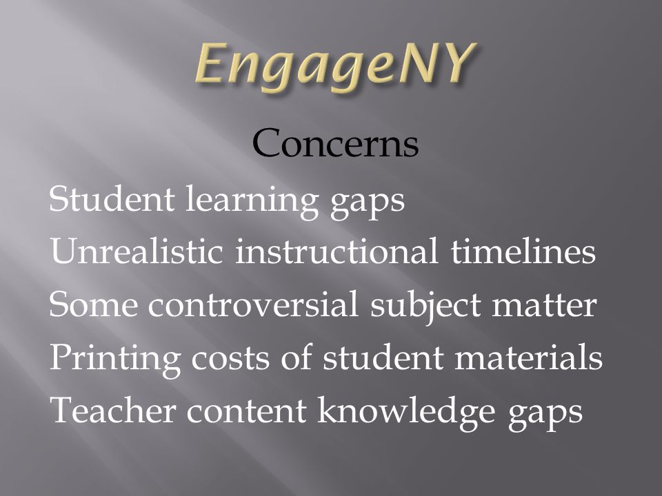 Concerns Student learning gaps Unrealistic instructional timelines Some controversial subject matter Printing costs of student materials Teacher conte
