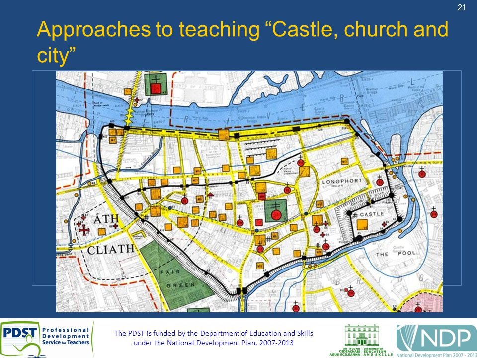 21 The PDST is funded by the Department of Education and Skills under the National Development Plan, Approaches to teaching Castle, church and city