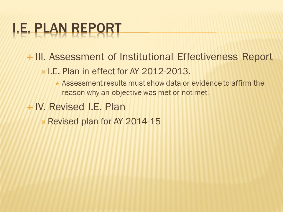III.Assessment of Institutional Effectiveness Report I.E.