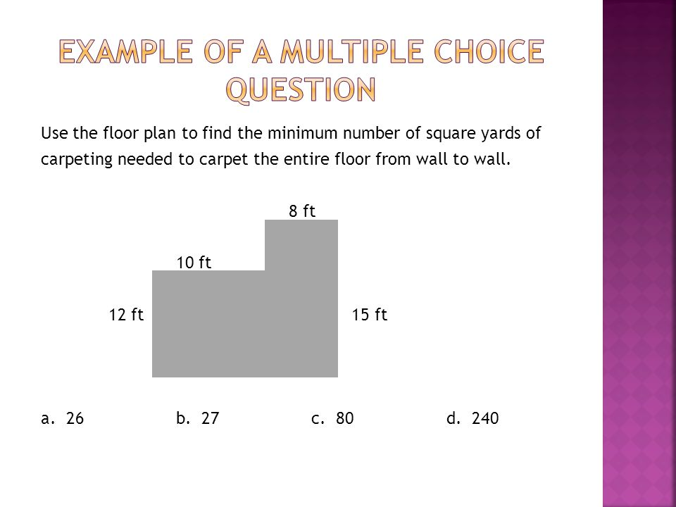 Use the floor plan to find the minimum number of square yards of carpeting needed to carpet the entire floor from wall to wall. 8 ft 10 ft 12 ft 15 ft