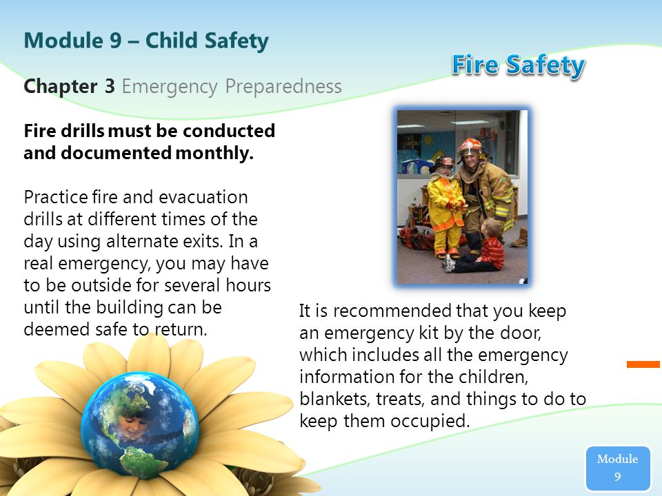 Fire drills must be conducted and documented monthly.