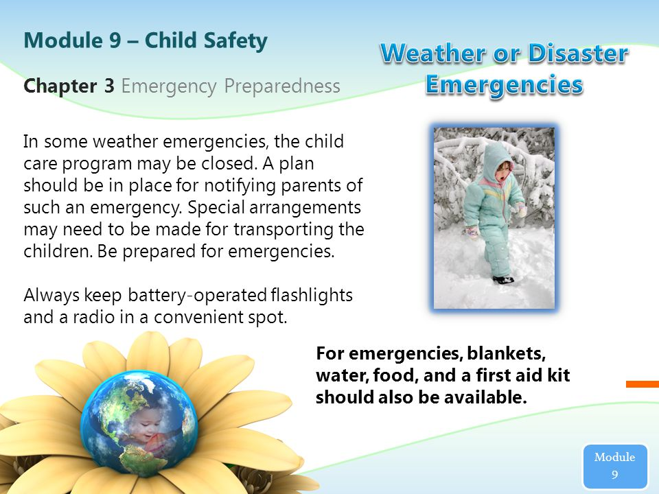 In some weather emergencies, the child care program may be closed.