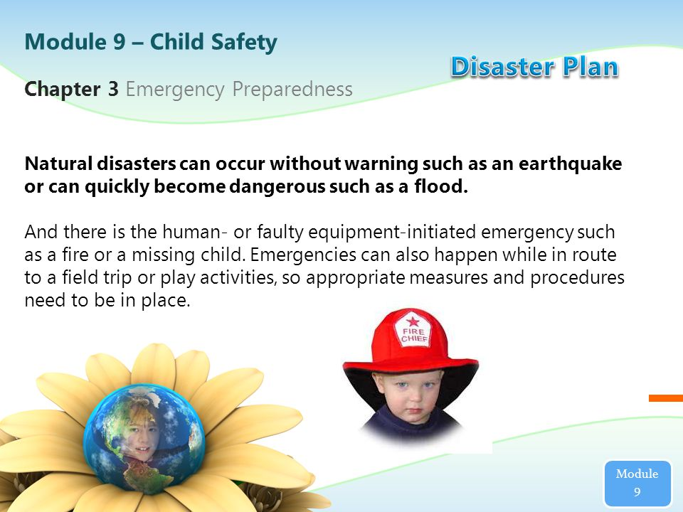 Chapter 3 Emergency Preparedness A sample Disaster/Crisis Plan can be viewed in the Child Care Licensing Guidebook.