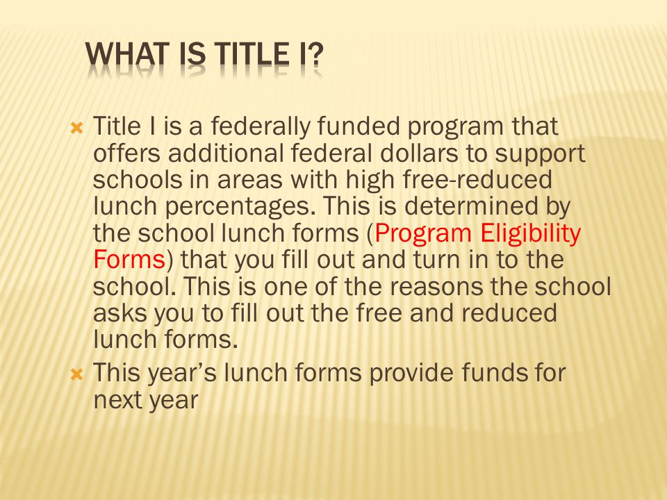 Title I is a federally funded program that offers additional federal dollars to support schools in areas with high free-reduced lunch percentages.